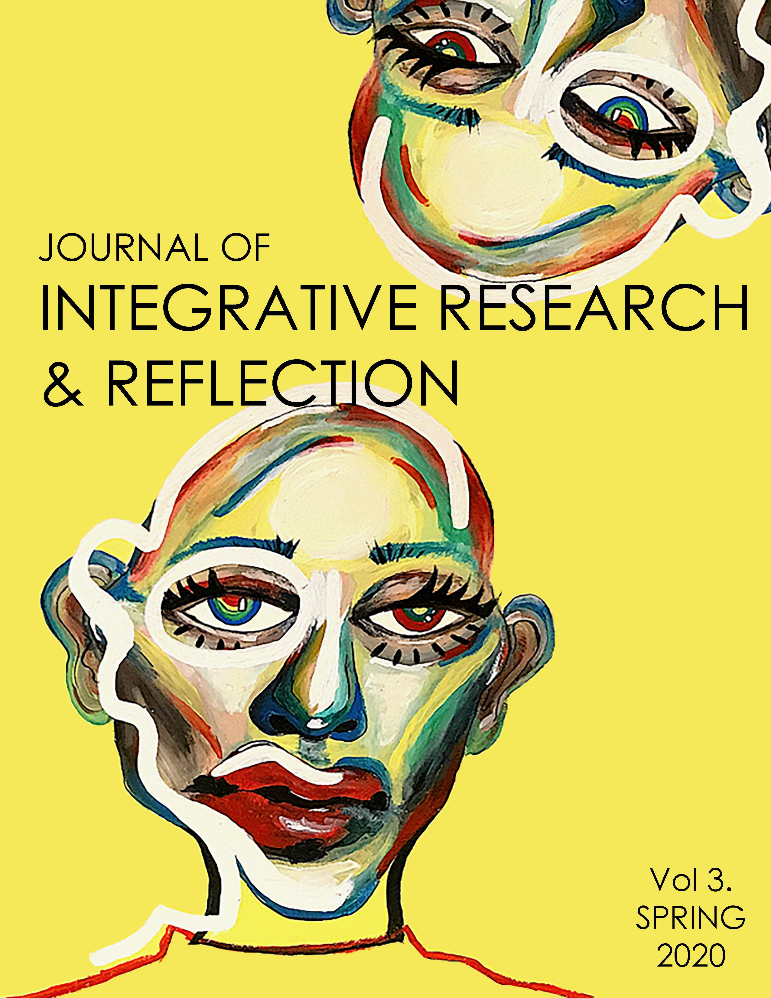 View Vol. 3 (2020): Journal of Integrative Research & Reflection